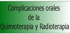 Complicaciones Orales de la Quimioterapia y la Radioterapia